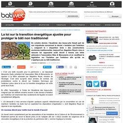 La loi sur la transition énergétique ajustée pour protéger le bâti non traditionnel : 28/11/16