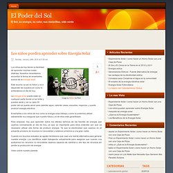 Energia Solar Los niños pueden aprender sobre Energía Solar Informacion Gratis!!