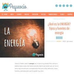 ¿Qué es la ENERGÍA? Tipos y fuentes de energía