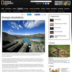 Cos'è l'energia idroelettrica by national geographic