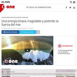 Una energía limpia, inagotable y potente: la fuerza del mar : One – Vodafone