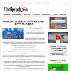 ENERGIA, VI SPIEGO LA FAVOLA DEL FOTOVOLTAICO
