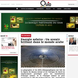 Energie solaire : Un avenir brillant dans le monde arabe