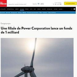 Une filiale de Power Corporation lance un fonds de 1milliard