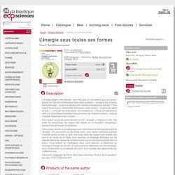L'énergie sous toutes ses formes - Tome 2 : Ses différentes sources - From Jo Hermans (EDP Sciences)