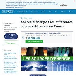 Source d'énergie : les différentes sources d'énergie en France