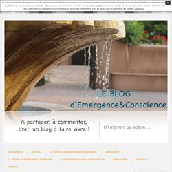 Le blog d'Emergence et Conscience