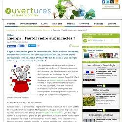 2012/06/28 - Energie : Faut-il croire aux miracles