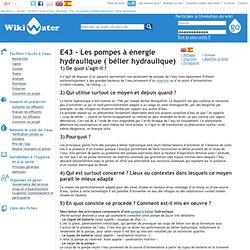 E43 - Les pompes à énergie hydraulique ( bélier hydraulique)
