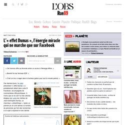 L'«effet Dumas», l'énergie miracle qui ne marche que sur Facebook