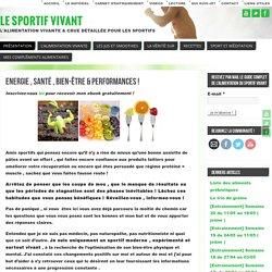 Energie , Santé , Bien-être & Performances ! - Le Sportif Vivant