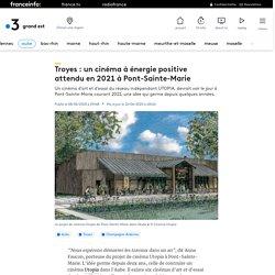 Troyes : un cinéma à énergie positive attendu en 2021 à Pont-Sainte-Marie
