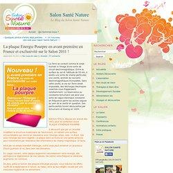 Salon Santé Nature · La plaque Energie Pourpre en avant première en France et exclusivité sur le Salon 2011 !