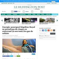 Energie: pourquoi Ségolène Royal ne prend pas de risque en enterrant (à son tour) les gaz de schiste