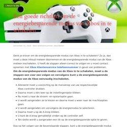 Een goede richtlijn om de energiebesparende modus van Xbox in te schakelen - Xbox telefoonnummer xbox Bellen