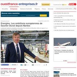 Energies. Les ambitions européennes de Saunier Duval depuis Nantes