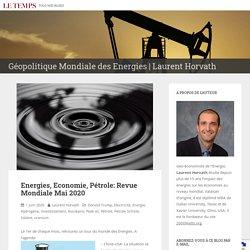 Energies, Economie, Pétrole: Revue Mondiale Mai 2020