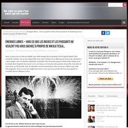 Énergies libres – Voici ce que les riches et les puissants ne veulent pas vous sachiez à propos de Nikola Tesla…