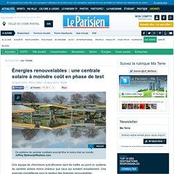 Énergies renouvelables : une centrale solaire à moindre coût en phase de test