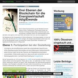 Drei Ebenen der Blockchain für die Energiewirtschaft #digiEwendeblog.stromhaltig