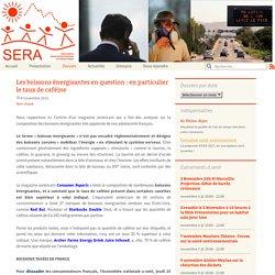 ASSOCIATION SANTE ENVIRONNEMENT EN RHONE ALPES 04/11/12 Les boissons énergisantes en question : en particulier le taux de caféine