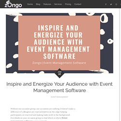 Inspire and Energize Your Audience with Event Management Software