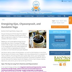Energizing Ojas, Chyavanprash, and Kundalini Yoga