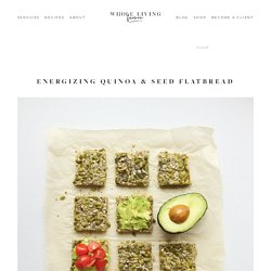 Energizing Quinoa & Seed Flatbread — Whole Living Lauren