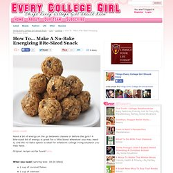 Make A No-Bake Energizing Bite-Sized Snack