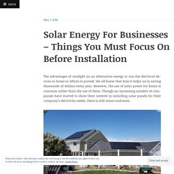 Solar Energy For Businesses – Things You Must Focus On Before Installation