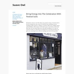 Bring Energy Into The Celebration With Festival Suits - Suave Owl