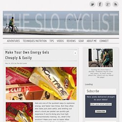 Make Your Own Energy Gels Cheaply & Easily - The SLO Cyclist