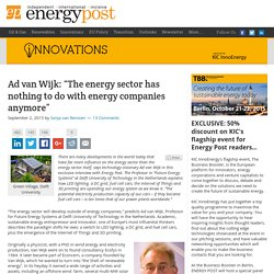 """Energy companies are no longer in control of energy sector"""