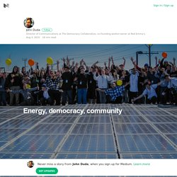 Energy, democracy, community – John Duda – Medium