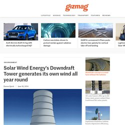Solar Wind Energy's Downdraft Tower generates its own wind all year round