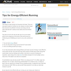 Tips for Energy-Efficient Running