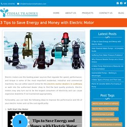 3 Tips to Save Energy and Money with Electric Motor - Vishal Traders