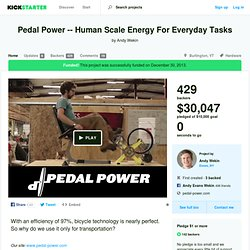 Pedal Power -- Human Scale Energy For Everyday Tasks by Andy Wekin