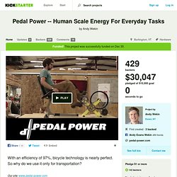 Human Scale Energy For Everyday Tasks by Andy Wekin