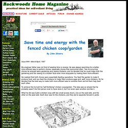 Save time and energy with the fenced chicken coop/garden by John Silveira Issue #44