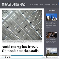 Amid energy law freeze, Ohio solar market stalls