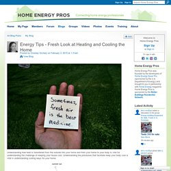 Energy Tips - Fresh Look at Heating and Cooling the Home - Home Energy Pros