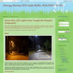 Energy Saving LED Light Bulbs, HALOGEN & CFLs: Know Why LED Lights Have Caught the People's Imagination