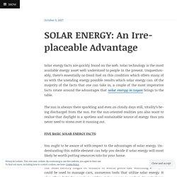SOLAR ENERGY: An Irreplaceable Advantage