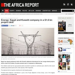 Energy: Egypt and Kuwaiti company in a $1.6 bn project deal