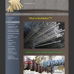 RAW ENERGY MATERIALS CORP -  What is RockRebar™?