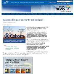 Eskom adds more energy to national grid:Sunday 23 August 2015