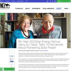 96-Year-Old Solar Energy Genius Harry Zvi Tabor Talks To NoCamels About Pioneering Solar Power