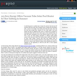 123 Zero Energy Offers Vacuum Tube Solar Pool Heater for Hot Tubbing in Summer