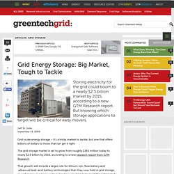 Greentech Media: Grid Energy Storage: Big Market, Tough to Tackl